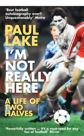 im-not-really-here-paul-lake-autobiography